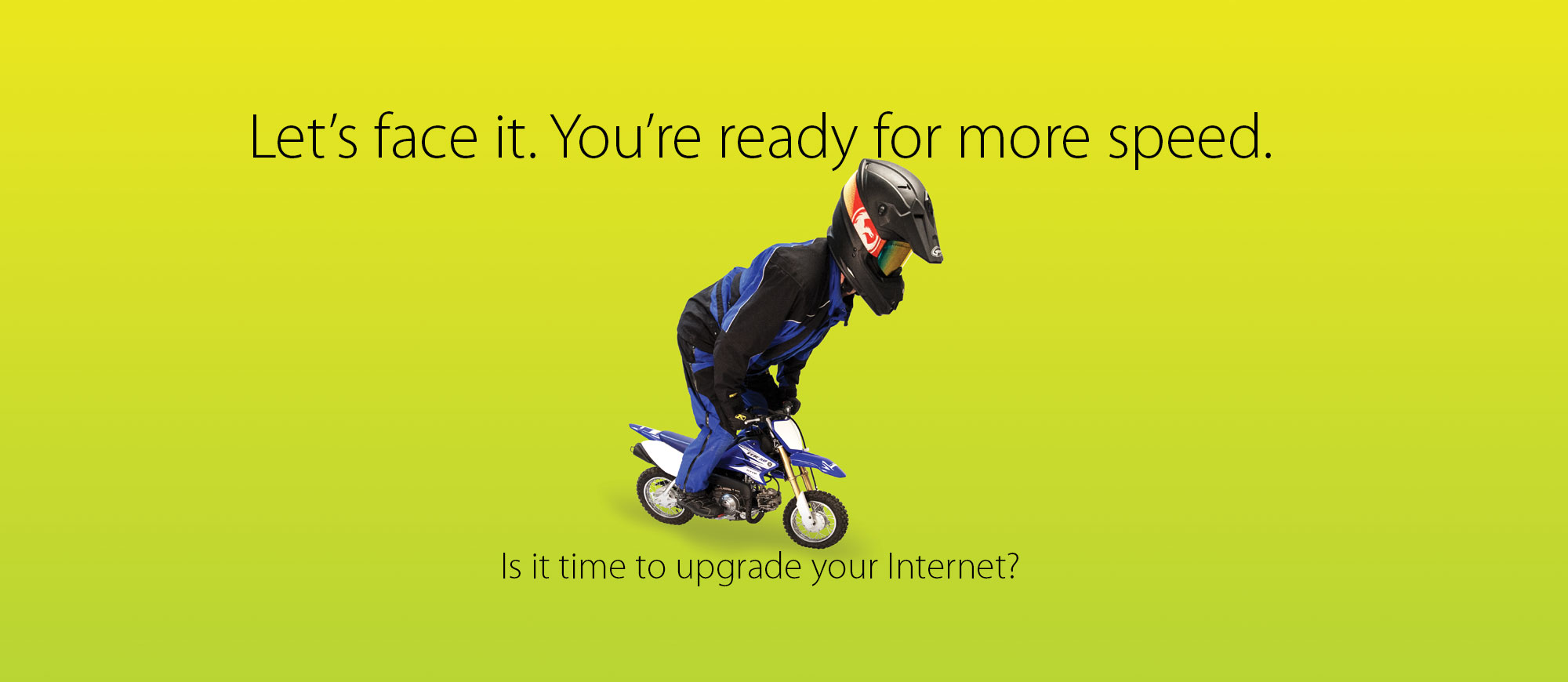 Time to upgrade your Internet
